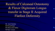Results of Calcaneal Osteotomy and Flexor Digitorum Longus transfer in Stage II Acquired Flatfoot Deformity