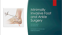 Minimally Invasive Foot and Ankle Surgery