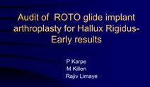Audit of ROTO glide implant arthroplasty for Hallux Rigidus-Early results